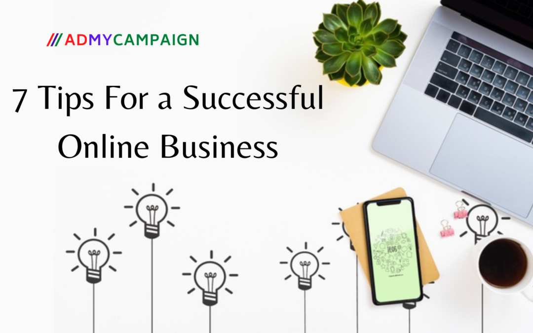 Best 7 Online Business Tips to Start With!